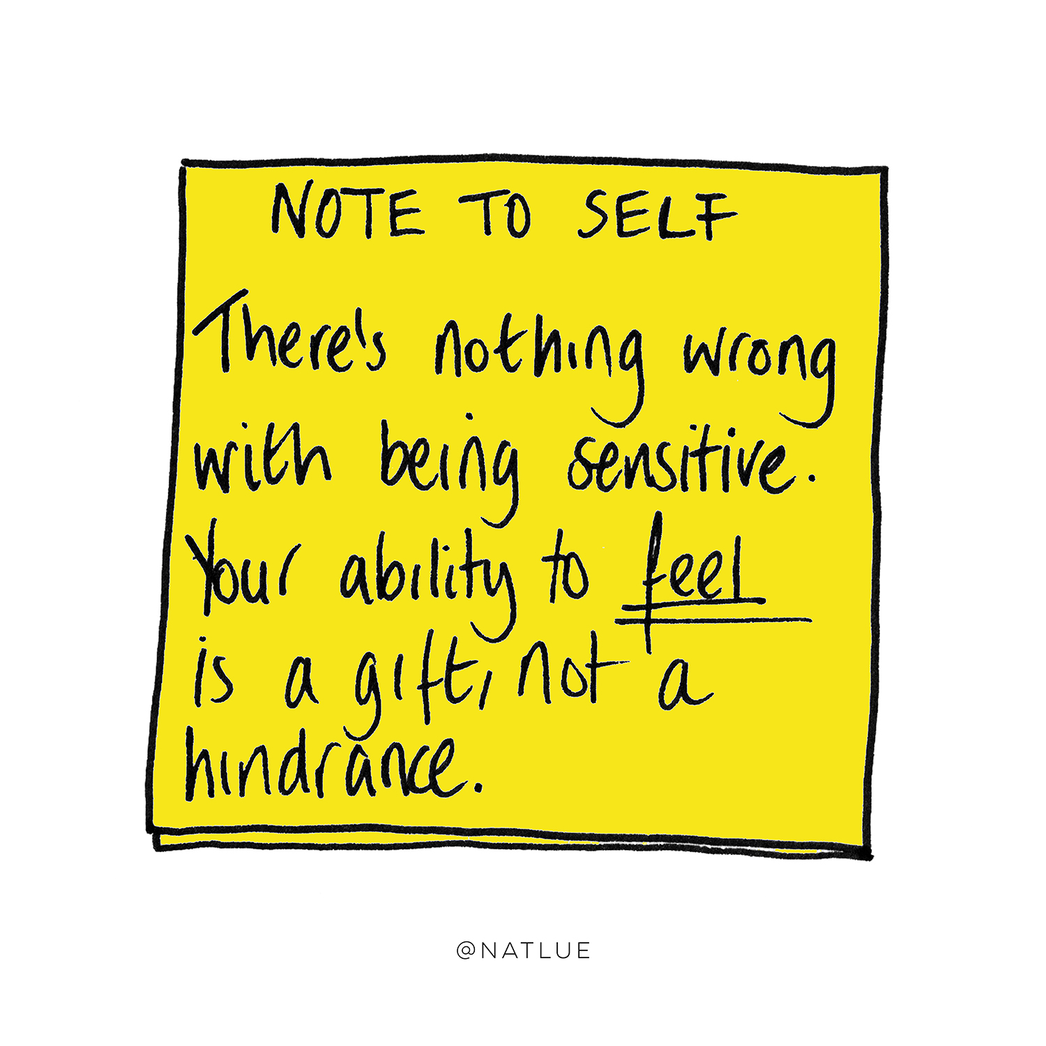 Illustrated post-it with Note To Self: There's nothing wrong with being sensitive. Your ability to feel is a gift, not a hindrance.